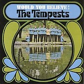 The Tempests: Would You Believe!