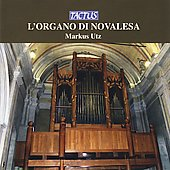 L'Organo di Novalesa - Pasquini, Rossi, etc / Utz