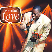 Sir Charles Jones (Gospel): For Your Love...Best of Sir Charles Jones