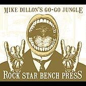 Mike Dillon: Rock Star Bench Press [Digipak]