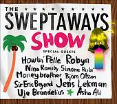The Sweptaways: The Sweptaways Show *