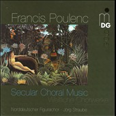 Poulenc: Secular Choral Works