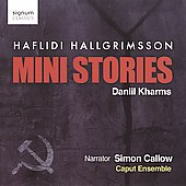 Haflidi Hallgrimsson: Mini Stories - Based On The Writings Of Daniil Kharms