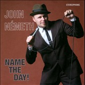 John Németh: Name the Day!
