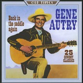 Gene Autry: Back In the Saddle Again: 25 Cowboy Classics