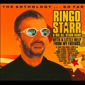 Ringo Starr/Ringo Starr & His All Starr Band: With a Little Help from My Friends: The Anthology...So Far [Digipak]