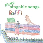 Raffi: More Singable Songs