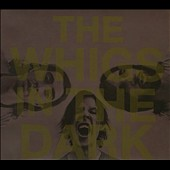 The Whigs: In the Dark [Digipak]