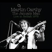 Martin Carthy: The January Man: Live in Belfast 1978 [Digipak]
