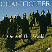 Out Of This World / Chanticleer