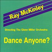 The Glenn Miller Orchestra/Ray McKinley: Dance Anyone?