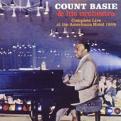 Count Basie: Complete Live at the Americana Hotel 1959