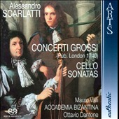 Scarlatti: Concerti Grossi; Cello Sonatas