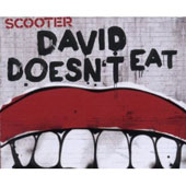 Scooter: David Doesn't Eat [Single]