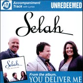 Selah: Unredeemed: Accompaniment Track [Single]