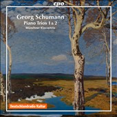 Georg Schumann: Piano Trios 1 & 2 / Munich Piano Trio