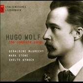 Hugo Wolf: The Complete Songs, Vol 3 / Geraldine McGreevy, Mark Stone, Sholto Kynoch