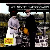 Various Artists: You Never Heard So Sweet: Songs by Southern English Traditional Singers
