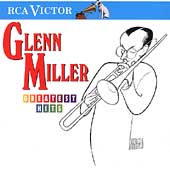 The Glenn Miller Orchestra: Greatest Hits [RCA]