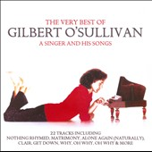 Gilbert O'Sullivan: The Very Best of Gilbert O'Sullivan: A Singer & His Songs