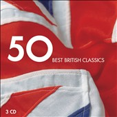 50 Best British Classics [3 CDs]