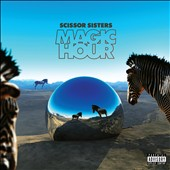 Scissor Sisters: Magic Hour [PA] [Digipak]