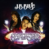 J.B. Blue: Superstar