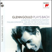 J.S. Bach: 6 Partitas; Chromatic Fantasy; Italian Concerto; The Art of the Fugue (excerpts); Preludes, Fugues & Fantasies / Glenn Gould, piano