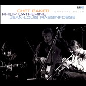Chet Baker (Trumpet/Vocals/Composer)/Jean-Louis Rassinfosse/Philip Catherine: Crystal Bells