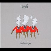 Tré: Brissago [Digipak]