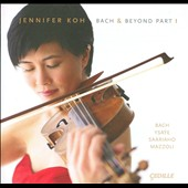 Bach & Beyond, Part 1 - J.S. Bach: Partitas for solo violin nos 2 & 3; Ysaye: Sonata no 2; Saariaho; Mazzoli / Jennifer Koh, violin