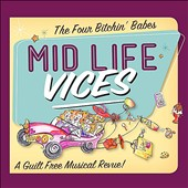 Four Bitchin' Babes: Mid Life Vices [Digipak]
