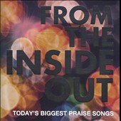 Various Artists: From the Inside Out: Today's Biggest Praise Songs