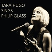 Tara Hugo sings Philip Glass