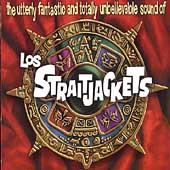 Los Straitjackets: The Utterly Fantastic and Totally Unbelievable Sound of los Straitjackets
