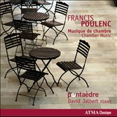 Poulenc: Chamber Music / Pentaedre; David Jalbert, piano