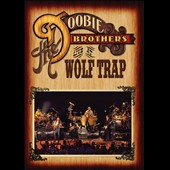 The Doobie Brothers: Live at Wolf Trap [DVD]