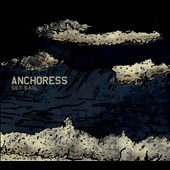 Anchoress: Set Sail [Digipak]