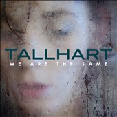 Tallhart: We Are the Same [Digipak]
