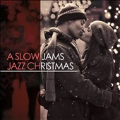 Various Artists: A Slow Jams Jazz Christmas