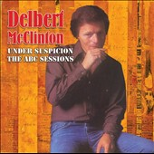 Delbert McClinton: Under Suspicion: The ABC Sessions *