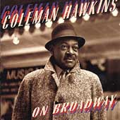 Coleman Hawkins: On Broadway