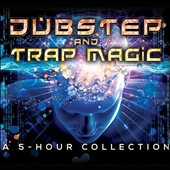Various Artists: Dubstep and Trap Magic: A 5 Hour Collection [Box]