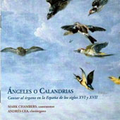 Angeles o Calandrias - motets by Palestrina, Lobo, Arauxo, Coelho, Torres, Guerrero, Victoria / Mark Chambers, countertenor
