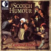 The Scotch Humour / Chatham Baroque