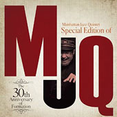 Manhattan Jazz Quintet: MJQ: The 30th Anniversary [Special Edition]