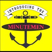 Minutemen: Introducing the Minutemen *