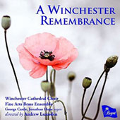 'A Winchester Remembrance' - British Music for Horns, Brass & Choir / George Castle & Jonathan Hope, organ; Winchester Cathedral Choir; Fine Arts Brass Ensemble; Andrew Lumsden, director