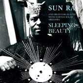 Sun Ra/Sun Ra & His Intergalactic Arkestra: Sleeping Beauty [Limited Edition]