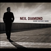 Neil Diamond: Home Before Dark [Slipcase]